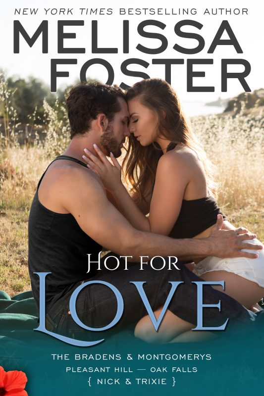 Hot for Love – The Bradens & Montgomerys (Pleasant Hill – Oak Falls)