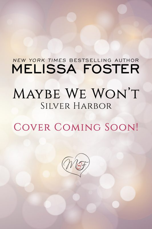 Maybe We Won't (Silver Harbor)